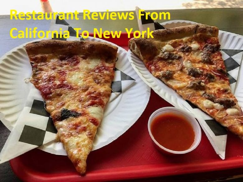 Restaurant Reviews From California To New York